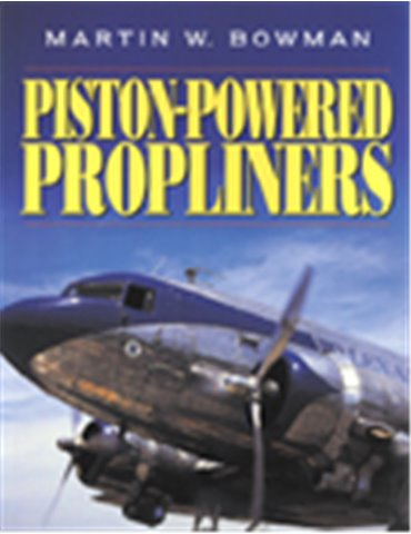 Piston-Powered Propliners (M. Bowman)