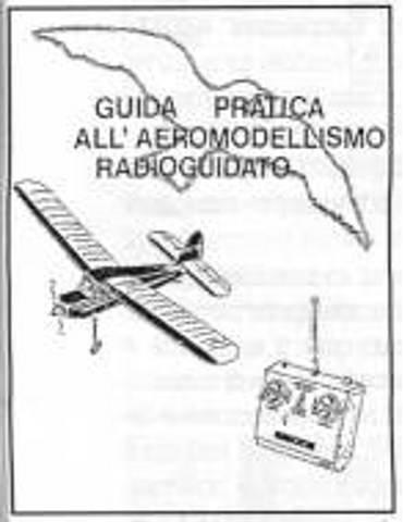 Guida Pratica all'Aeromodellismo radioguidato