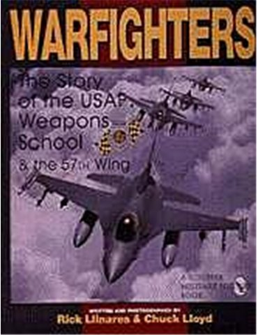 Warfighters - A History of the USAF Weapons School and the 57th
