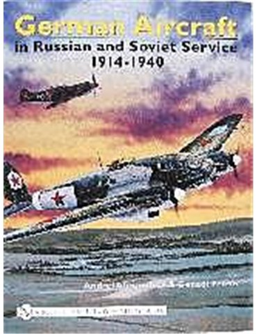 German Aircraft in Russian and Soviet Service, Vol.1 1914-1940