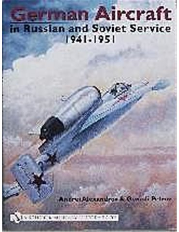German Aircraft in Russian and Soviet Service. Vol.2 1941-1951