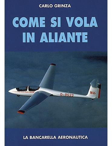 Come Si Vola in Aliante (C. Grinza)