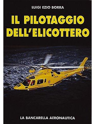 Pilotaggio dell'Elicottero, Il