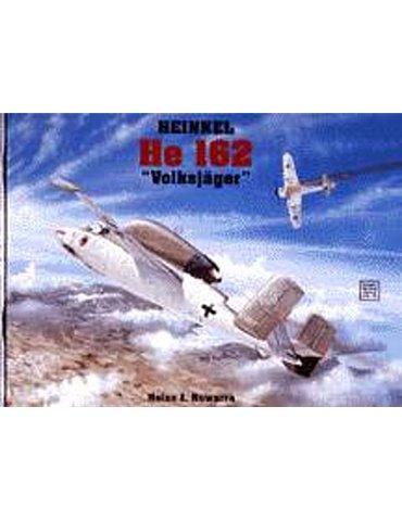"""Heinkel He 162 """"Volksjager"""" (H.J. Nowarra)"""