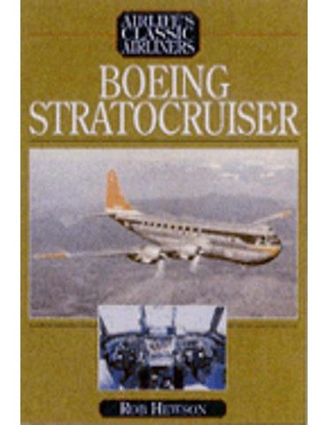 Airlife's Classic Airliners: Boeing Stratocruiser