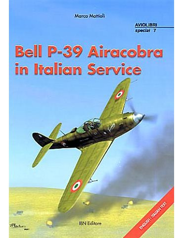 Monografie I.b.n. Special - Vol. 07 -  Bell P-39 Airacobra in It